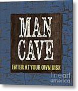 Man Cave Enter At Your Own Risk Metal Print