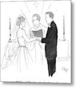 Man To Wife During Wedding Vows Metal Print