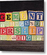 Management Is Doing Things Right Leadership Is Doing The Right Things Metal Print