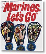 Marines, Lets Go, Us Poster, 1961, Tm & Metal Print