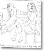 Married, Then Divorced, To Make A Long Story Metal Print