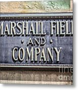 Marshall Field And Company Sign In Chicago Metal Print