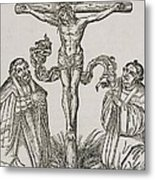 Martin Luther And Frederick IIi Of Saxony Kneeling Before Christ On The Cross Metal Print