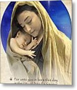 Mary And Baby Jesus Blue With Quote Metal Print by Ray Downing