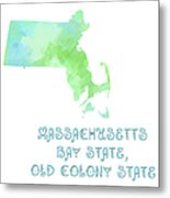 Massachusetts - Bay State - Old Colony State - Map - State Phrase - Geology Metal Print