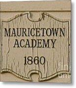 Mauricetown Academy Sign  Metal Print