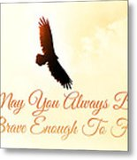 May You Always... Metal Print