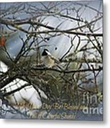 May Your Day Be Blessed Metal Print