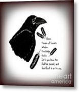 Meaning Of Raven Metal Print by Eva Thomas