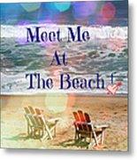 Meet Me At The Beach Metal Print