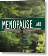 Menopause Lane Sign Metal Print by Sue Smith