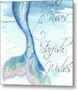 Mermaid Tail I (kisses And Wishes) Metal Print