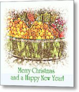 Merry Christmas And A Happy New Year - Fruit And Flowers In The Snow - Holiday And Christmas Card Metal Print