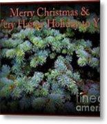 Merry Christmas And Happy Holiday - Blue Pine Holiday And Christmas Card Metal Print