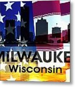 Milwaukee Wi Patriotic Large Cityscape Metal Print