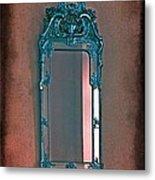Mirror Mirror On The Wall... Metal Print