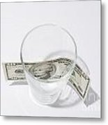 Money And Glass Metal Print