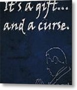 Monk Quote - It's A Gift And A Curse Metal Print