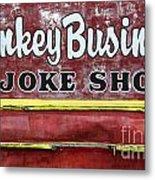 Monkey Business A Joke Shop Metal Print