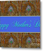 Mothers' Day With Peacock Feathers Metal Print