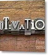 Motivation Word In Metal Type Metal Print