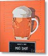 Mug Shot Metal Print