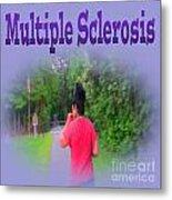 Multiple Sclerosis Metal Print
