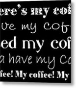 My Coffee Metal Print