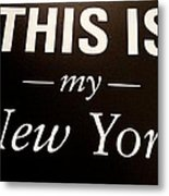 My New York Metal Print