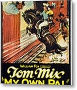 My Own Pal, Center Tom Mix, 1926, Tm Metal Print