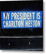 My President Is Charlton Heston Decal Vehicle Window Black Canyon City Arizona  2004 Metal Print