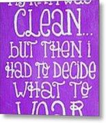 My Room Was Clean Purple Metal Print