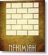 Nehimiah Metal Print