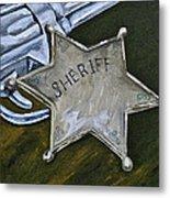 New Sheriff  In Town  Metal Print