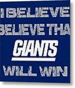 New York Giants I Believe Metal Print