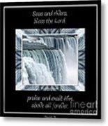 Niagara Falls Seas And Rivers Bless The Lord Praise And Exalt Him Above All Forever Metal Print