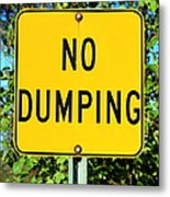 No Dumping Sign Metal Print
