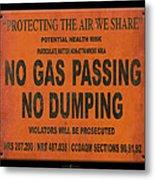 No Gas Passing Metal Print