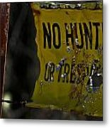No Hunting Metal Print