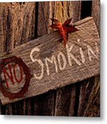 No Smokin Metal Print