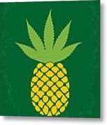 No264 My Pineapple Express Minimal Movie Poster Metal Print