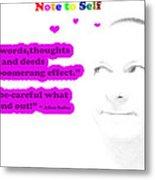 Note To Self Boomerang Effect Metal Print by Allan Rufus