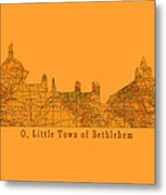 O Little Town Of Bethlehem Metal Print