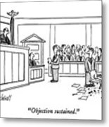 Objection Sustained Metal Print