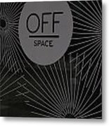Off Space Metal Print