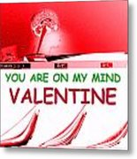 On My Mind Valentine Metal Print