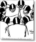 One Football Player Says To The Others Metal Print