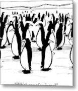 One Penguin In A Large Group Of Penguins Speaks Metal Print