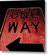 One Way Metal Print