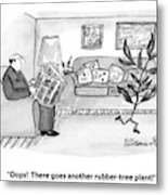 Oops!  There Goes Another Rubber-tree Plant! Metal Print